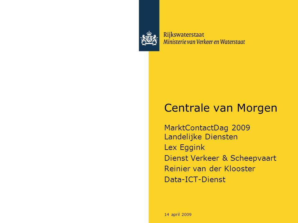 Centrale van Morgen MarktContactDag 2009 Landelijke Diensten