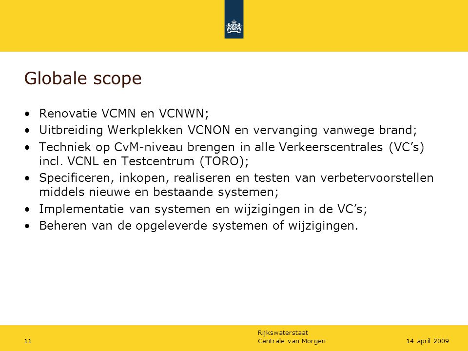 Globale scope Renovatie VCMN en VCNWN;