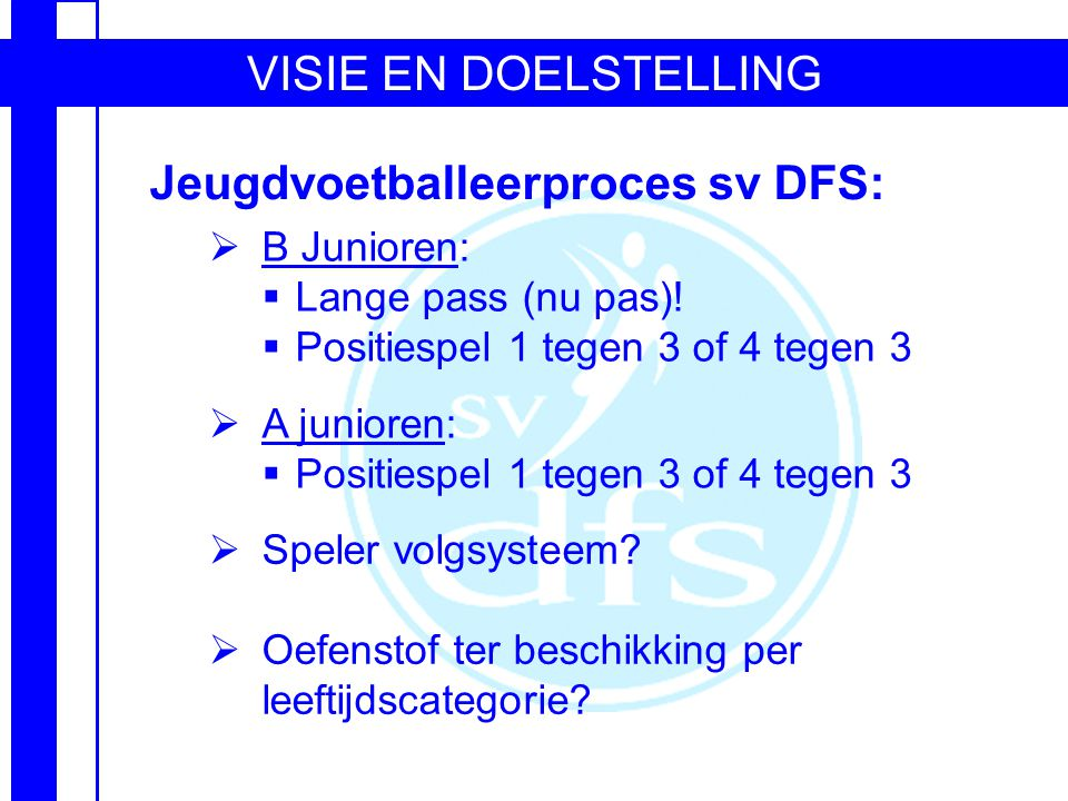 Jeugdvoetballeerproces sv DFS: