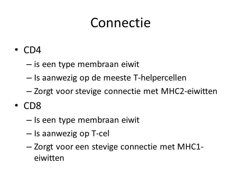 Connectie CD4 CD8 is een type membraan eiwit