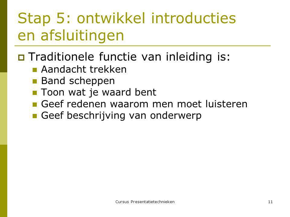 Stap 5: ontwikkel introducties en afsluitingen