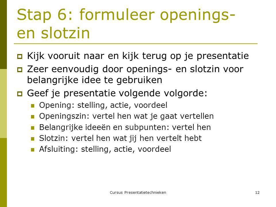 Stap 6: formuleer openings- en slotzin
