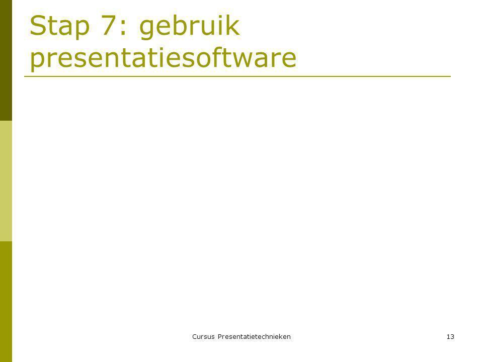 Stap 7: gebruik presentatiesoftware