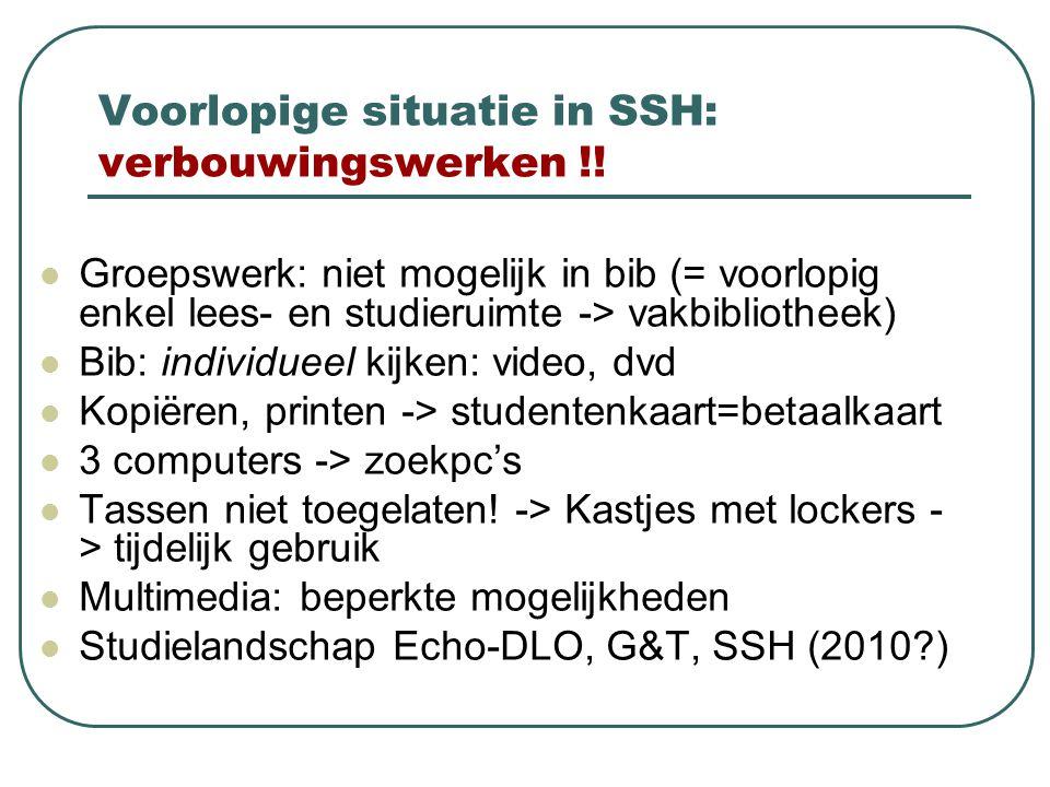 Voorlopige situatie in SSH: verbouwingswerken !!