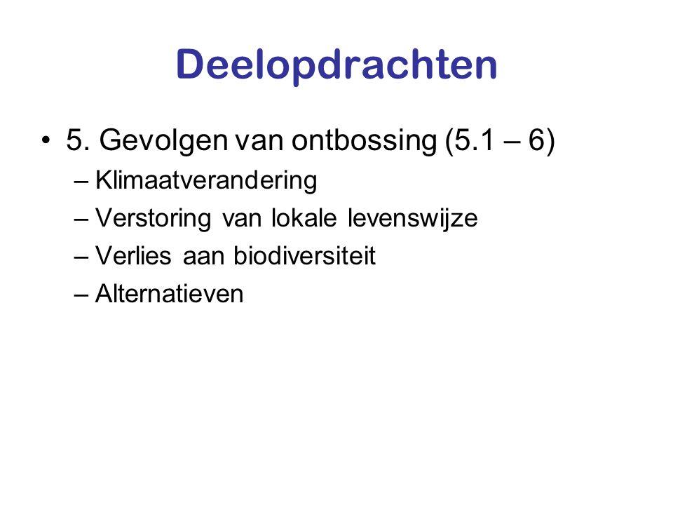 Deelopdrachten 5. Gevolgen van ontbossing (5.1 – 6) Klimaatverandering