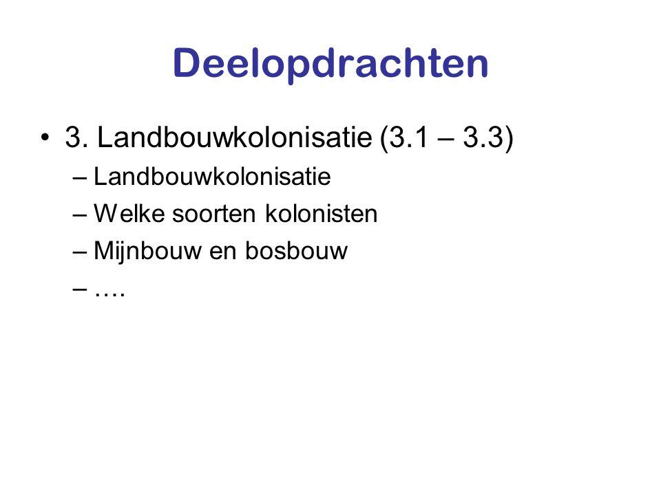 Deelopdrachten 3. Landbouwkolonisatie (3.1 – 3.3) Landbouwkolonisatie