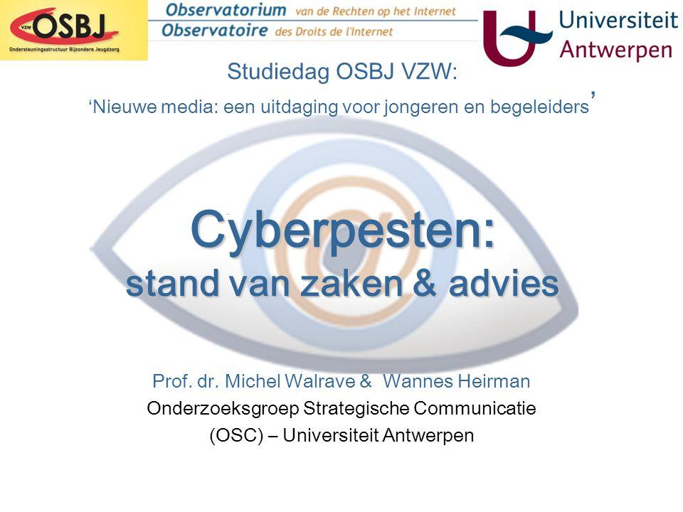 Studiedag OSBJ VZW: 'Nieuwe media: een uitdaging voor jongeren en begeleiders' Cyberpesten: stand van zaken & advies