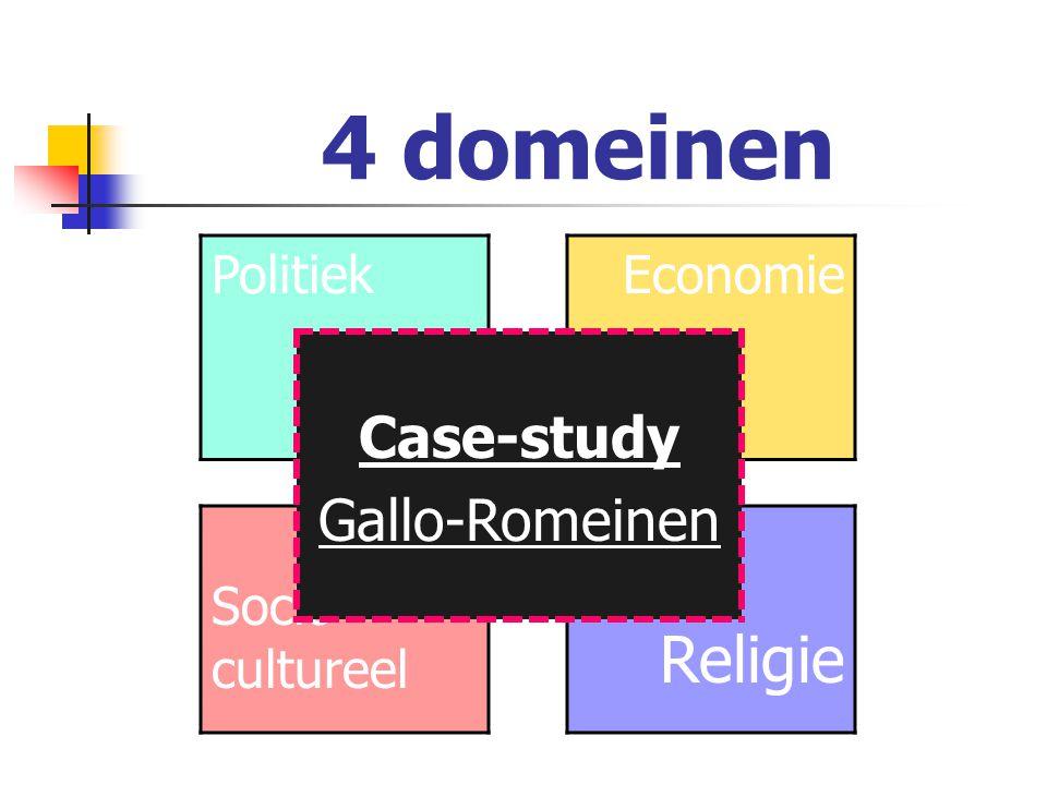 4 domeinen Case-study Gallo-Romeinen Politiek Socio-cultureel Economie