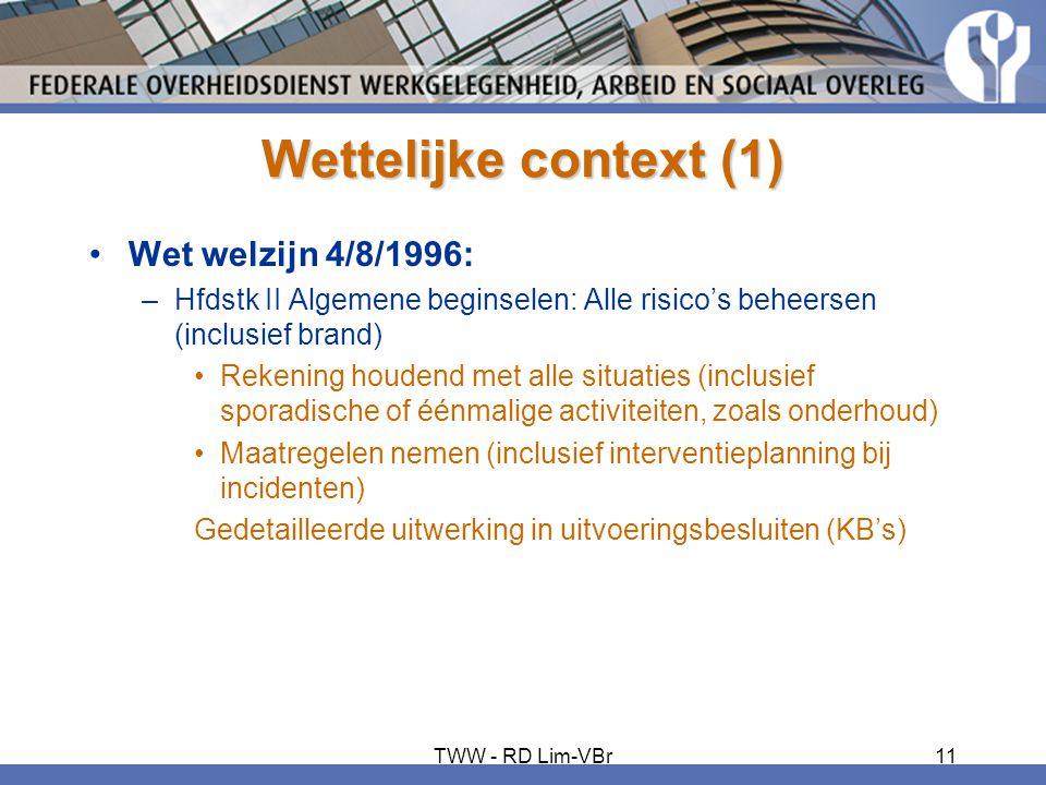 Wettelijke context (1) Wet welzijn 4/8/1996: