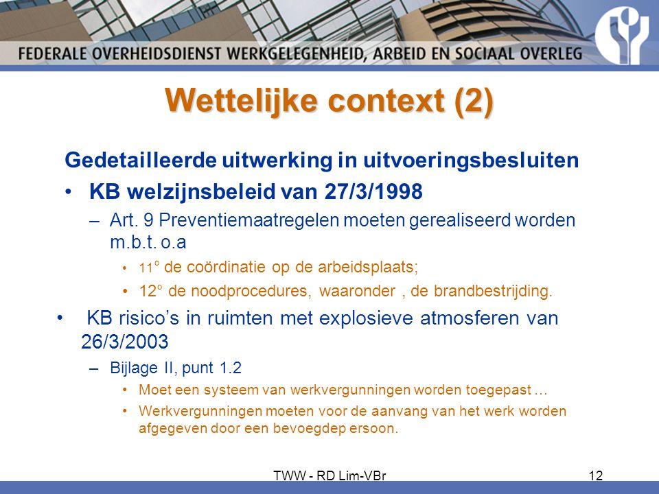 Wettelijke context (2) Gedetailleerde uitwerking in uitvoeringsbesluiten. KB welzijnsbeleid van 27/3/1998.