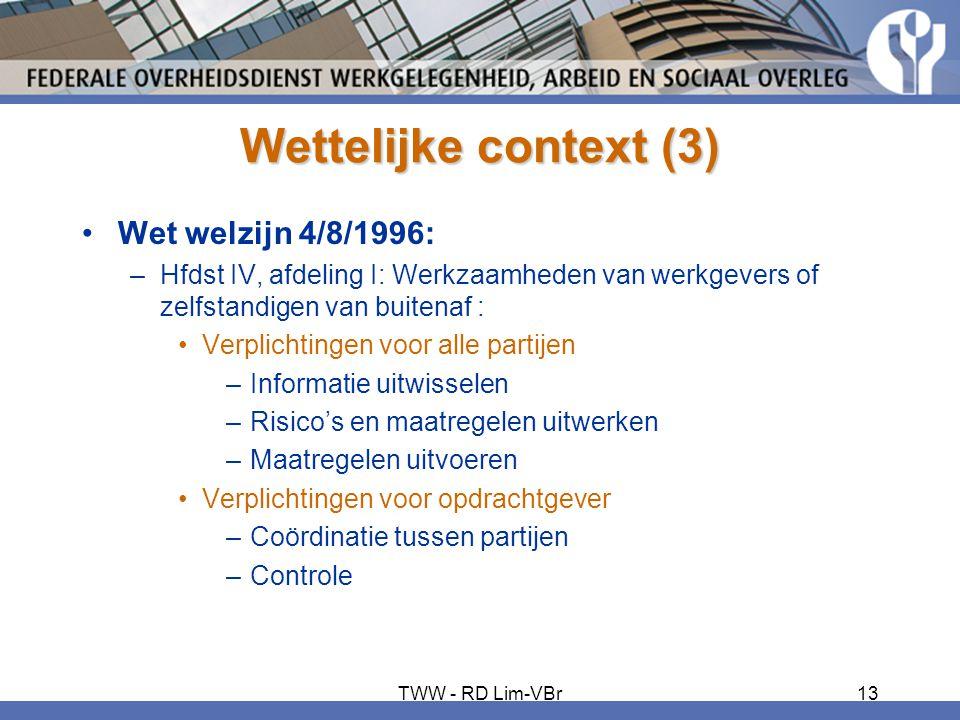 Wettelijke context (3) Wet welzijn 4/8/1996: