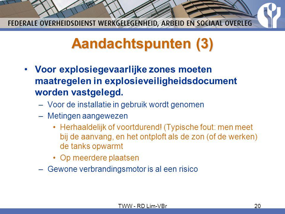 Aandachtspunten (3) Voor explosiegevaarlijke zones moeten maatregelen in explosieveiligheidsdocument worden vastgelegd.
