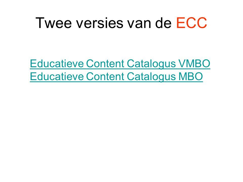 Twee versies van de ECC Educatieve Content Catalogus VMBO Educatieve Content Catalogus MBO
