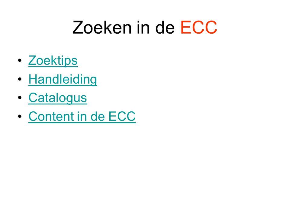 Zoeken in de ECC Zoektips Handleiding Catalogus Content in de ECC
