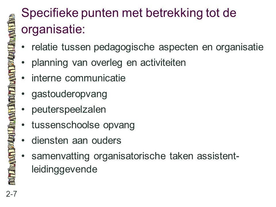 Specifieke punten met betrekking tot de organisatie: