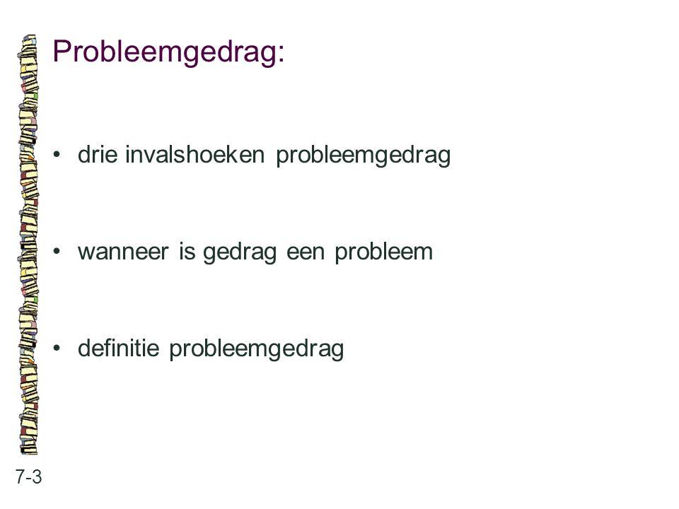 Probleemgedrag: • drie invalshoeken probleemgedrag