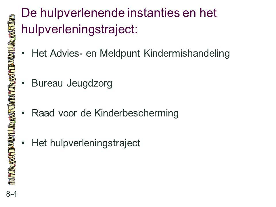 De hulpverlenende instanties en het hulpverleningstraject: