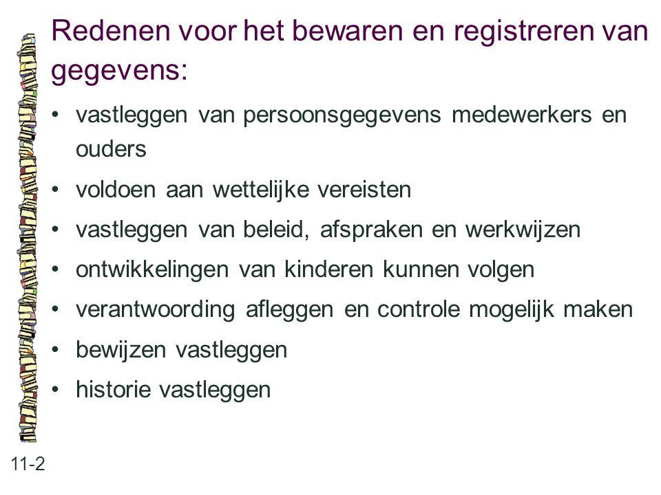 Redenen voor het bewaren en registreren van gegevens: