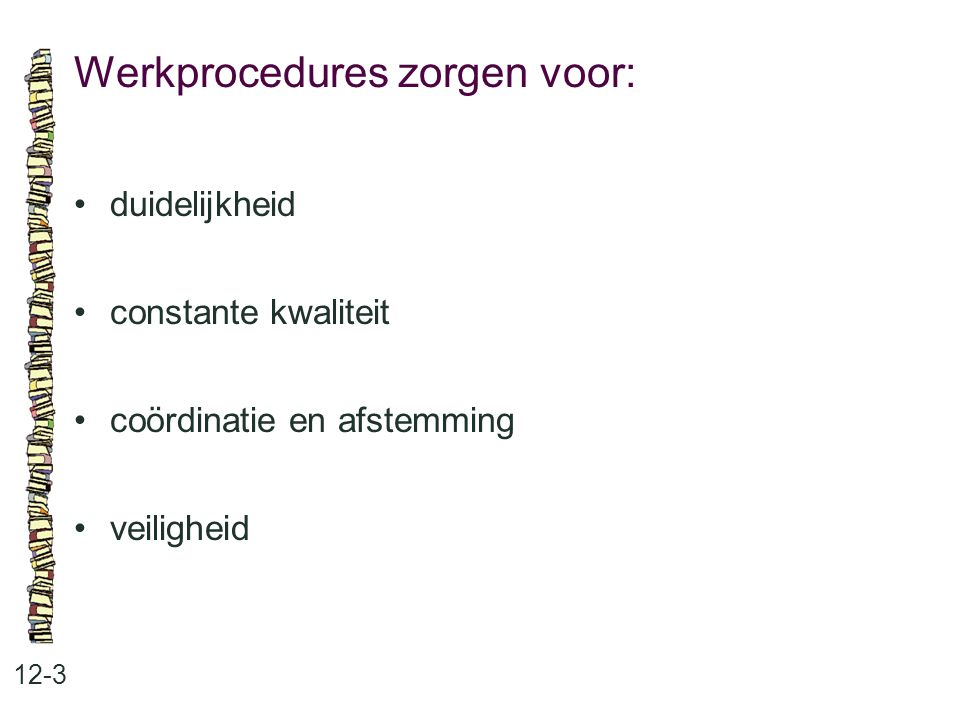 Werkprocedures zorgen voor: