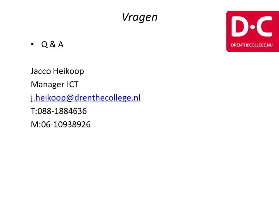 Vragen Q & A Jacco Heikoop Manager ICT j.heikoop@drenthecollege.nl