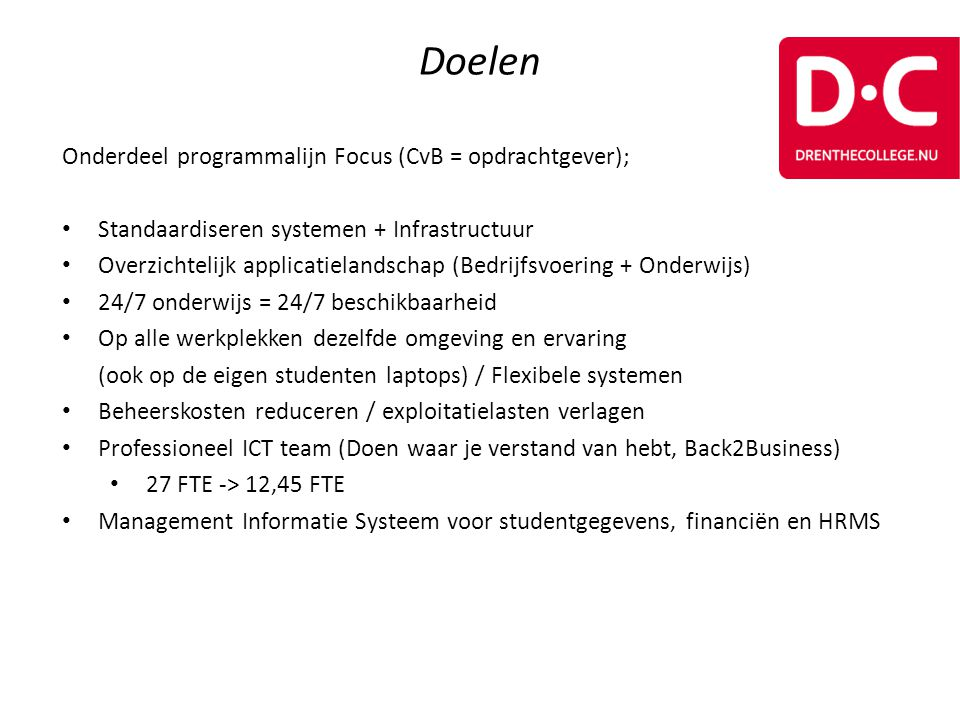 Doelen Onderdeel programmalijn Focus (CvB = opdrachtgever);