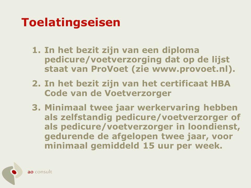 Toelatingseisen In het bezit zijn van een diploma pedicure/voetverzorging dat op de lijst staat van ProVoet (zie www.provoet.nl).