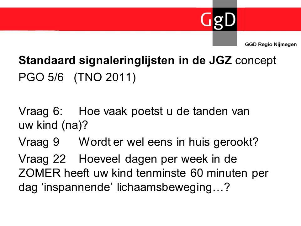 Standaard signaleringlijsten in de JGZ concept PGO 5/6 (TNO 2011)