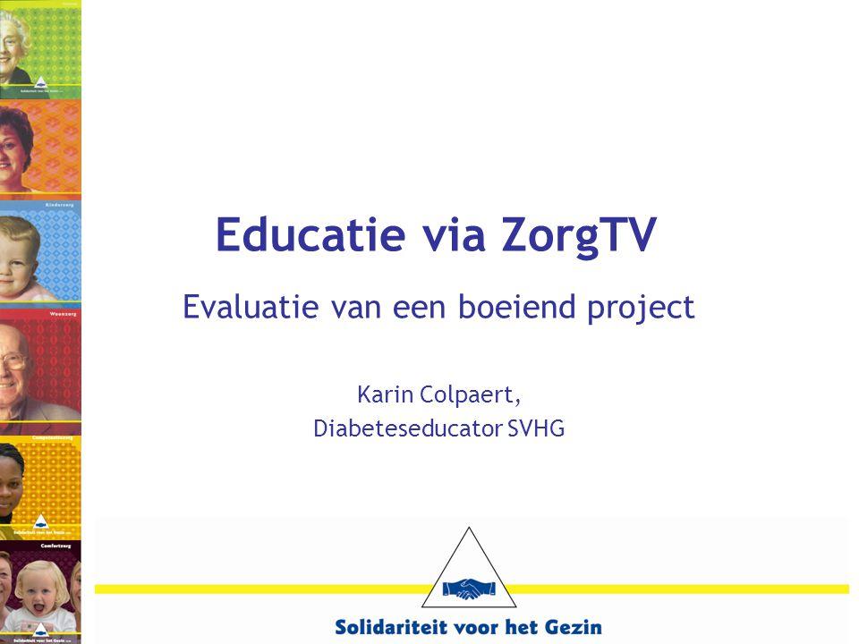 Educatie via ZorgTV Evaluatie van een boeiend project Karin Colpaert,