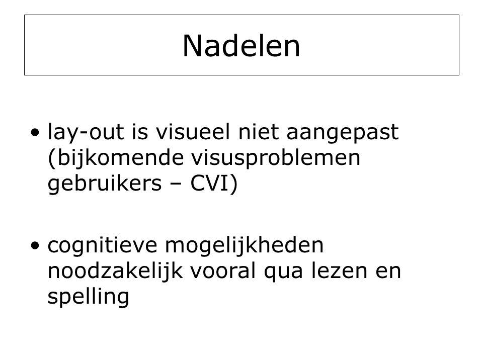 Nadelen lay-out is visueel niet aangepast (bijkomende visusproblemen gebruikers – CVI)