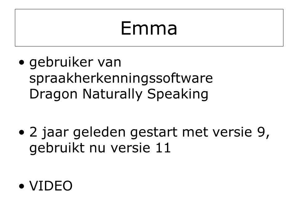 Emma gebruiker van spraakherkenningssoftware Dragon Naturally Speaking