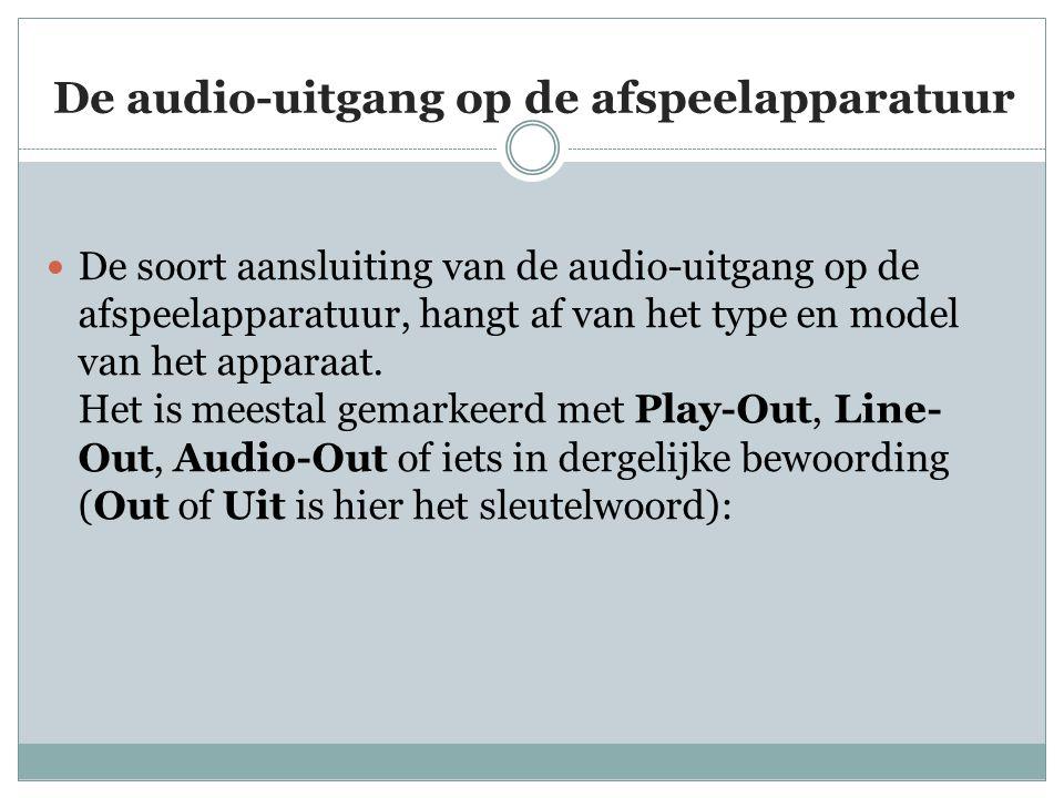 De audio-uitgang op de afspeelapparatuur