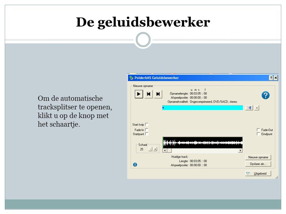 De geluidsbewerker Om de automatische tracksplitser te openen, klikt u op de knop met het schaartje.