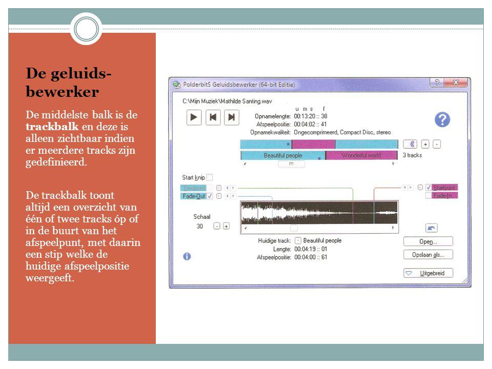 De geluids-bewerker De middelste balk is de trackbalk en deze is alleen zichtbaar indien er meerdere tracks zijn gedefinieerd.