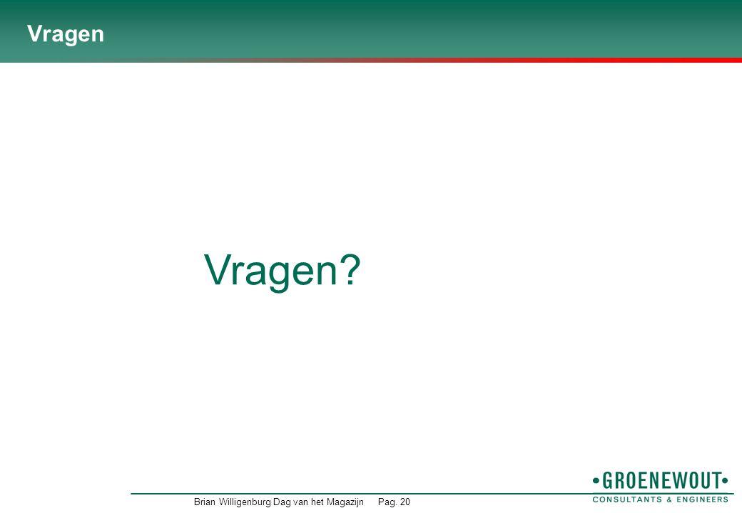 Vragen Vragen Brian Willigenburg Dag van het Magazijn