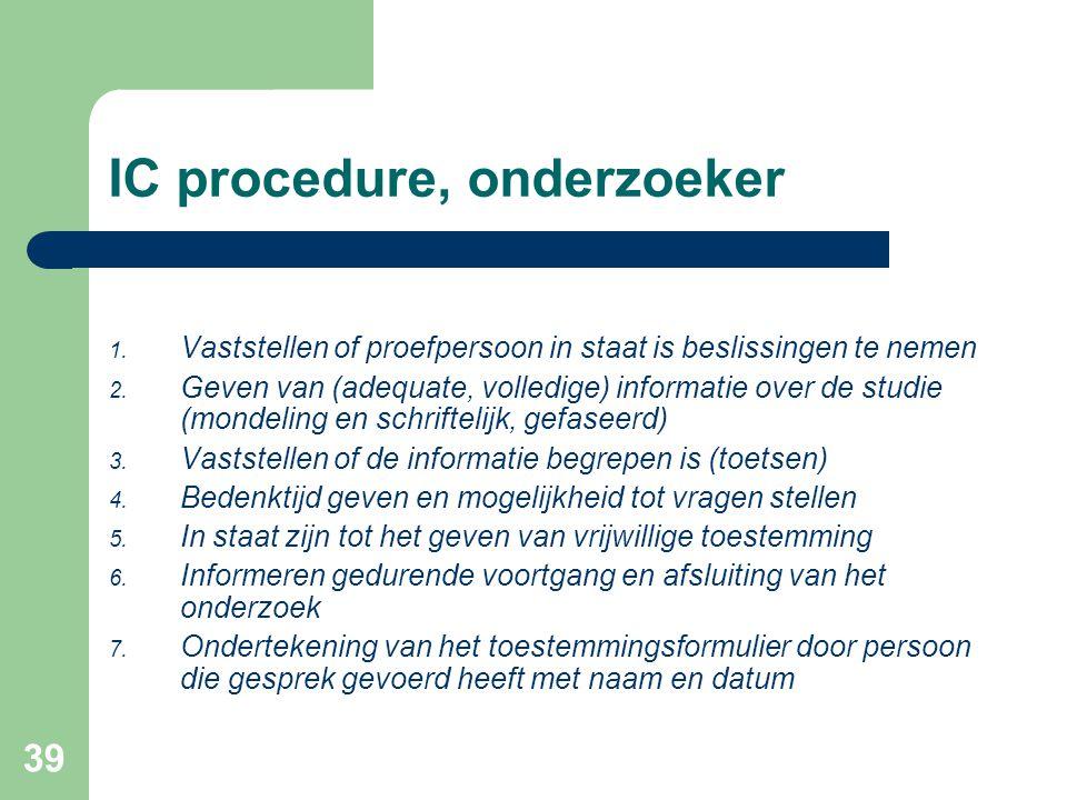 IC procedure, onderzoeker