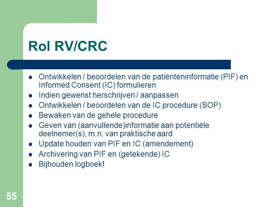 Rol RV/CRC Ontwikkelen / beoordelen van de patiënteninformatie (PIF) en Informed Consent (IC) formulieren.