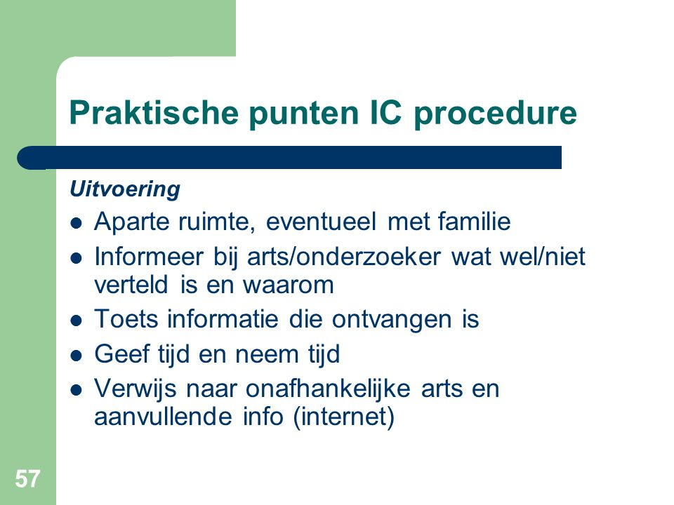 Praktische punten IC procedure