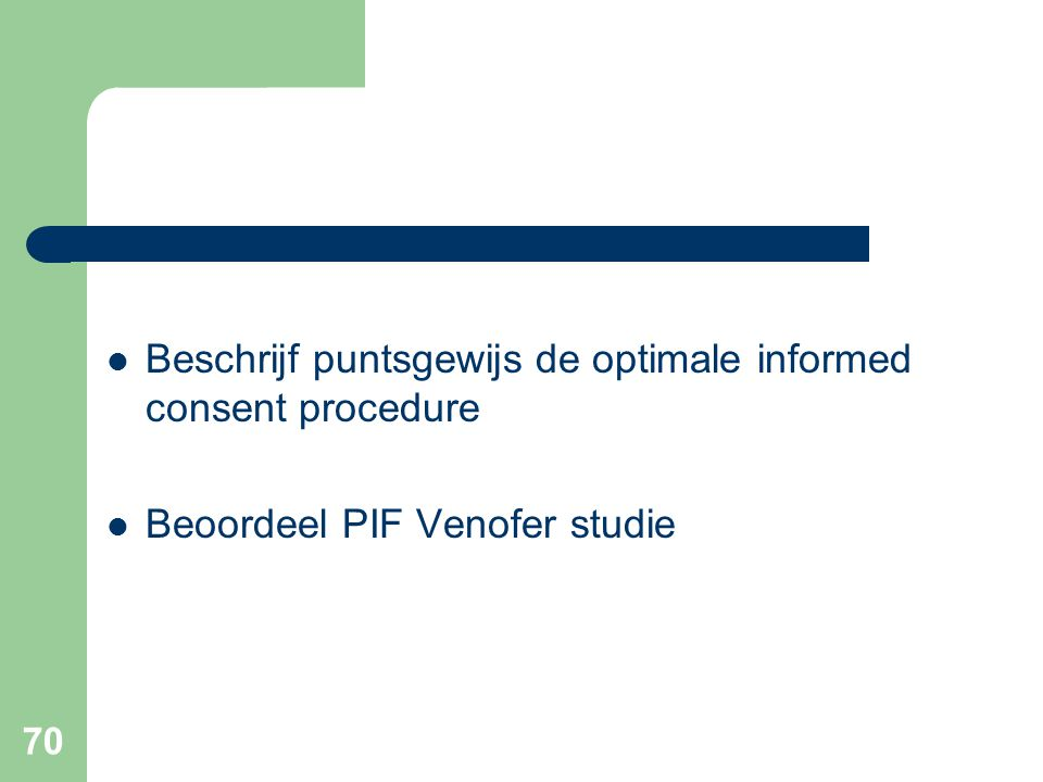 Beschrijf puntsgewijs de optimale informed consent procedure