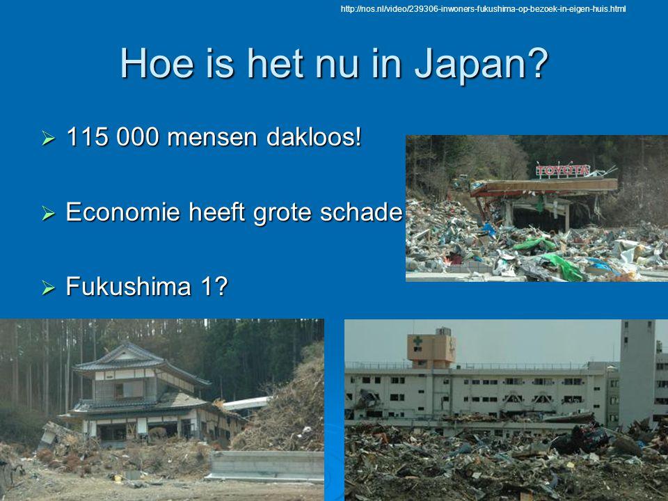 Hoe is het nu in Japan 115 000 mensen dakloos!