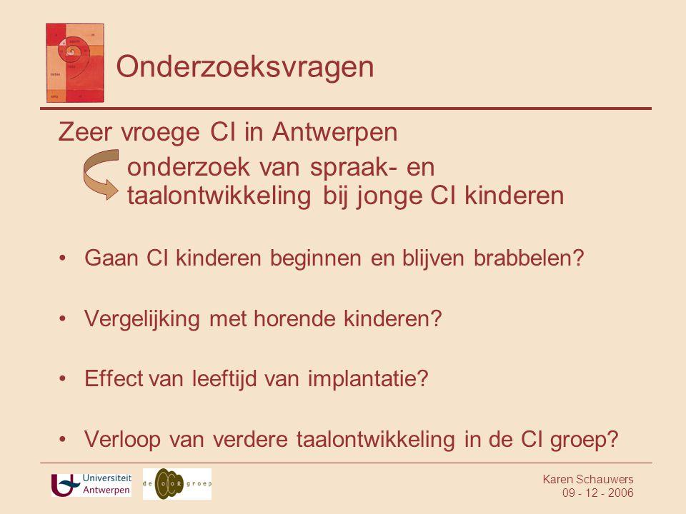 Onderzoeksvragen Zeer vroege CI in Antwerpen