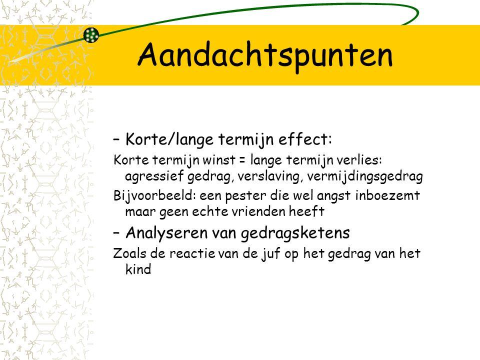 Aandachtspunten Korte/lange termijn effect: