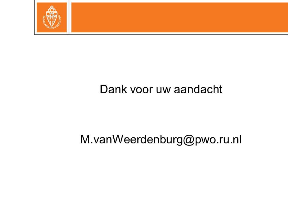 Dank voor uw aandacht M.vanWeerdenburg@pwo.ru.nl