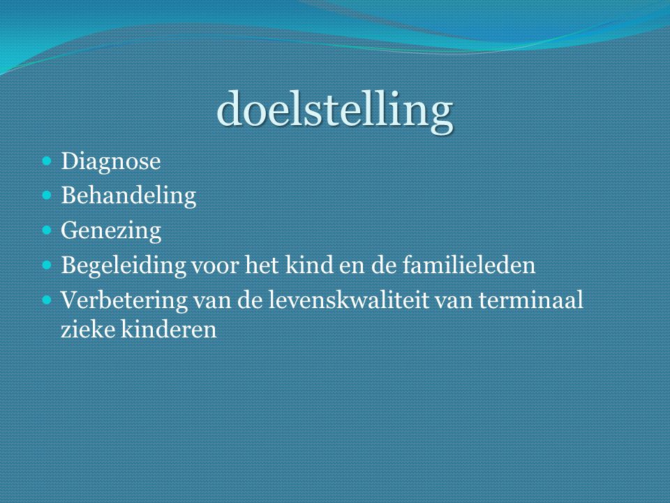 doelstelling Diagnose Behandeling Genezing