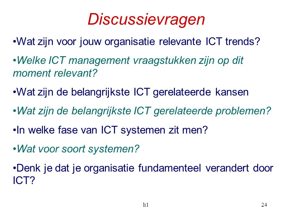 Discussievragen Wat zijn voor jouw organisatie relevante ICT trends