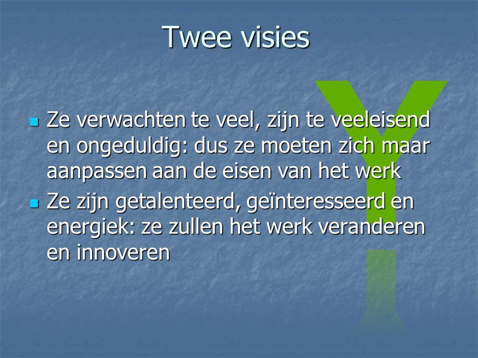 Twee visies Ze verwachten te veel, zijn te veeleisend en ongeduldig: dus ze moeten zich maar aanpassen aan de eisen van het werk.