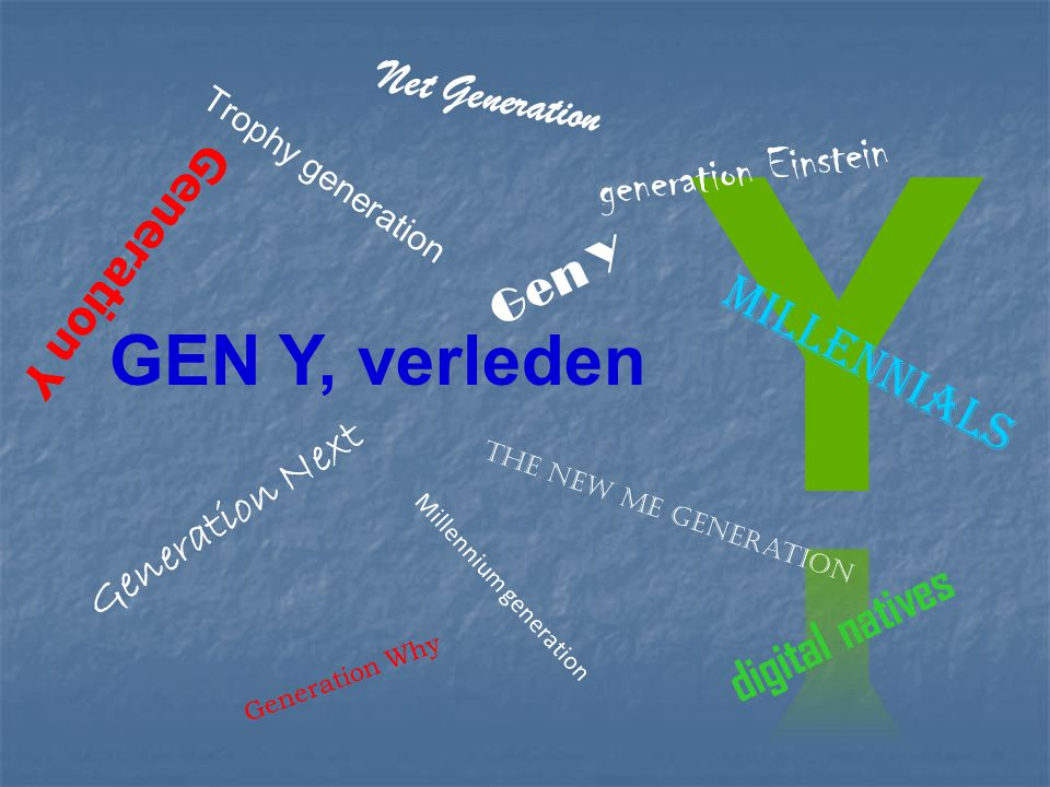 Y GEN Y, verleden generation Einstein Millennials digital natives