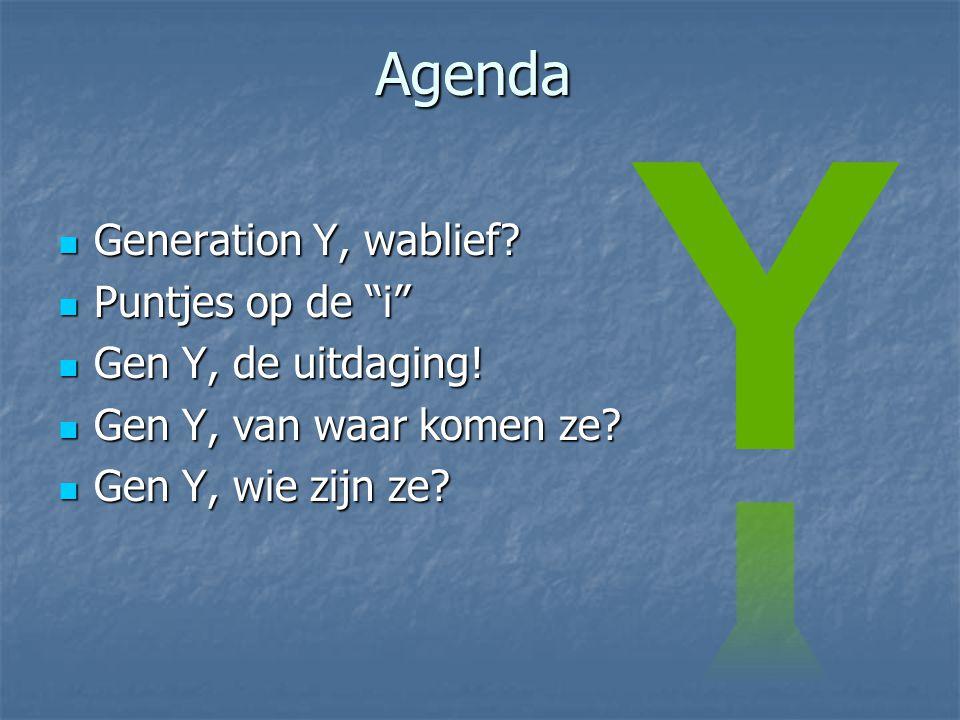 Y Agenda Generation Y, wablief Puntjes op de i Gen Y, de uitdaging!