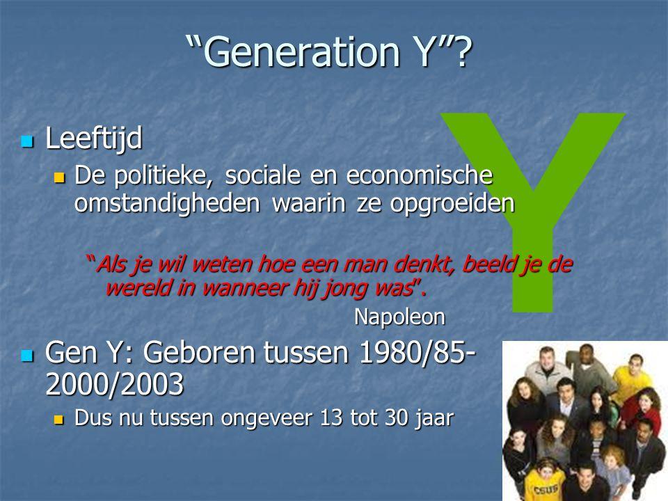 Generation Y Leeftijd Gen Y: Geboren tussen 1980/85-2000/2003