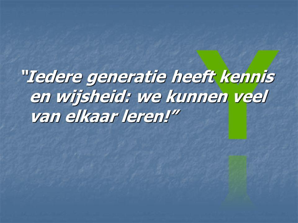 Iedere generatie heeft kennis en wijsheid: we kunnen veel van elkaar leren!