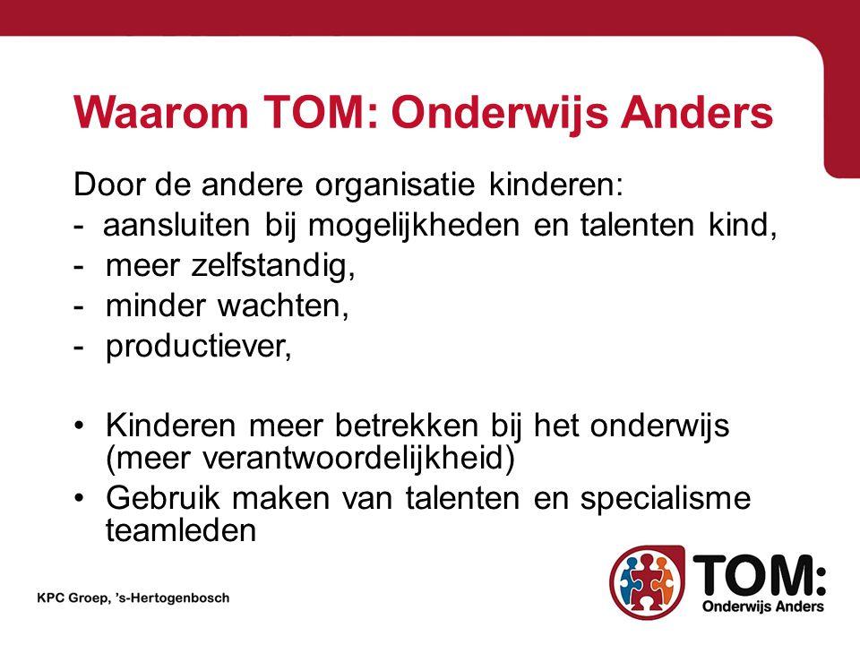 Waarom TOM: Onderwijs Anders